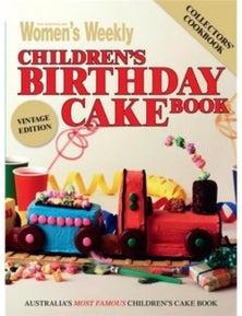 The Australian Women's Weekly The Children's Birthday Cake Book