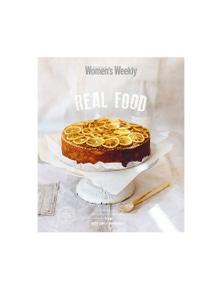 Real Food Australian Women's Weekly Cookbook