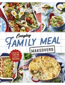 The Australian Women's Weekly Everyday Family Meal Makeover