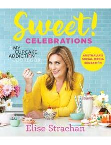 Sweet! Celebrations A My Cupcake Addiction Cookbook