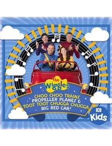 The Wiggles: Choo Choo Trains, Propeller Planes And Toot Toot Chugga Chugga Big Red Car CD