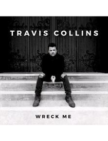 Travis Collins: Wreck Me CD